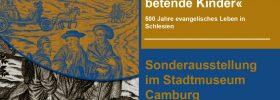 """Sonderausstellung """"Kirchfahrer, Buschprediger, betende Kinder – 500 Jahre evangelisches Leben in Schlesien"""""""